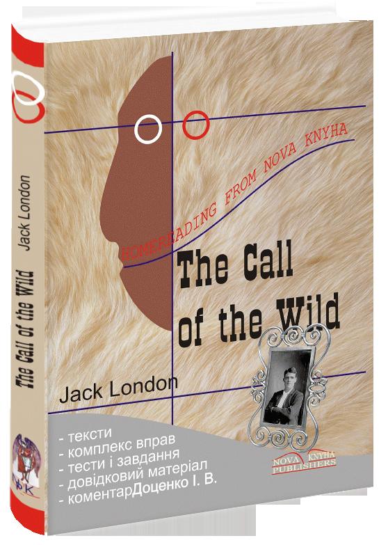 Джек Лондон: Поклик пращурів. Книга для читання [англ.]