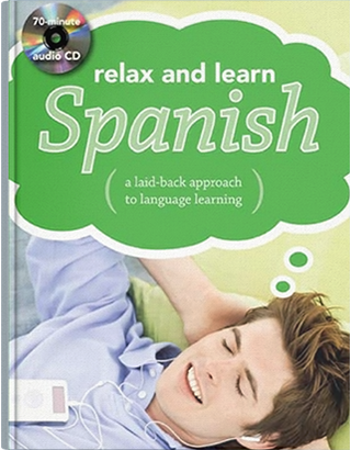 Relax and Learn Spanish (Audio CD and Booklet) 1st Edition