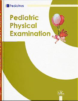 Pediatric Physical Examination =Клінічне обстеження дитини