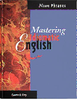Mastering Idiomatic English: Noun Phrases